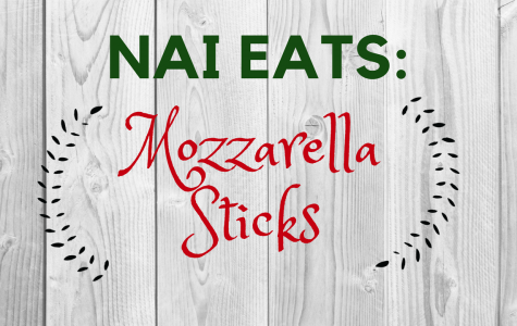 NAI Eats: Mozzarella Sticks