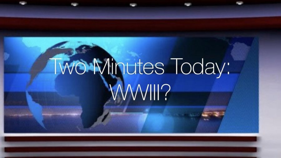 Two Minutes Today: WWIII?
