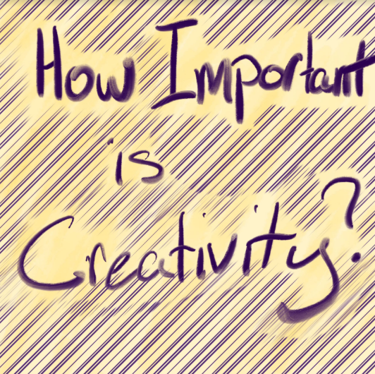 How Important is Creativity?