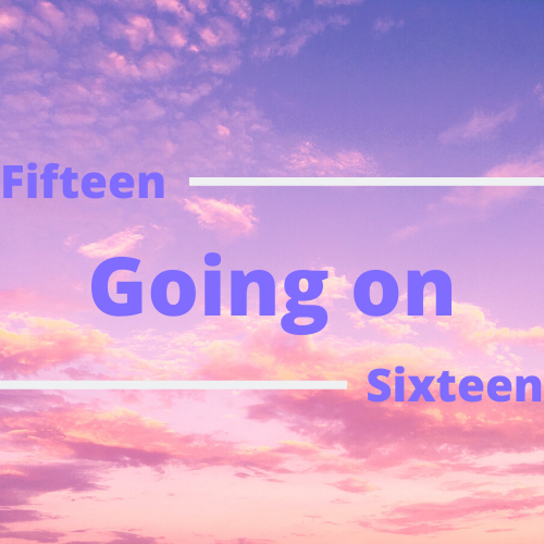 Fifteen Going On Sixteen: Hanging on to relationships