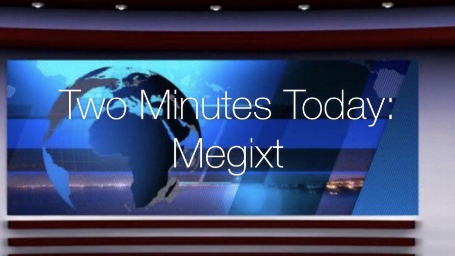 Two Minutes Today: Megixt