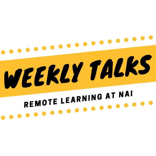 Weekly Talks: Beginnings of Remote Learning